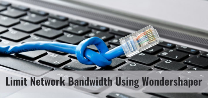 WonderShaper – A Tool to Limit Network Bandwidth in Linux